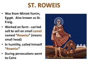 ST ROWEIS Was from MinietYamin Egypt Also known
