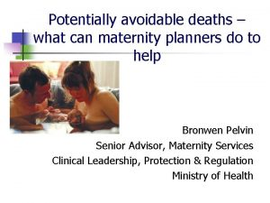 Potentially avoidable deaths what can maternity planners do