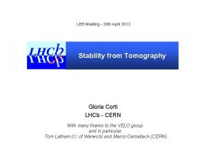 LEB Meeting 20 th April 2012 Stability from