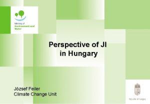 Perspective of JI in Hungary Jzsef Feiler Climate