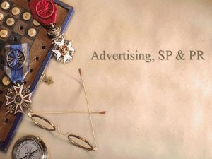 Advertising SP PR What is Advertising w It