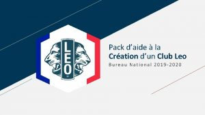 Pack daide la Cration dun Club Leo Bureau