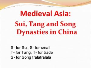 Medieval Asia Sui Tang and Song Dynasties in