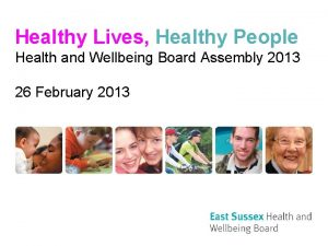 Healthy Lives Healthy People Health and Wellbeing Board