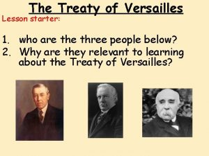 The Treaty of Versailles Lesson starter 1 who