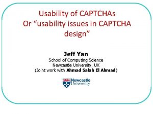 Usability of CAPTCHAs Or usability issues in CAPTCHA