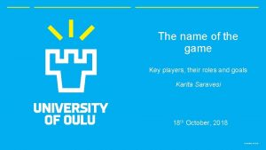 The name of the game Key players their
