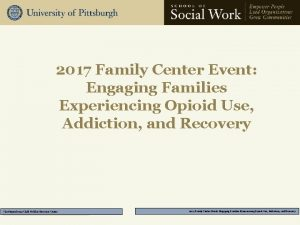2017 Family Center Event Engaging Families Experiencing Opioid
