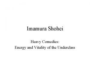 Imamura Shohei Heavy Comedies Energy and Vitality of