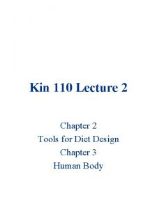 Kin 110 Lecture 2 Chapter 2 Tools for