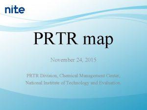 PRTR map November 24 2015 PRTR Division Chemical