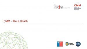 CMM Bio Health CMMBio Health CMM Bio es