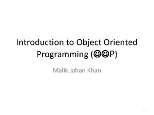 Introduction to Object Oriented Programming P Malik Jahan