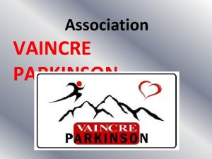 Association VAINCRE PARKINSON PLAN I La maladie de