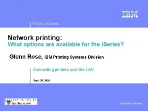 Printing Systems Network printing What options are available