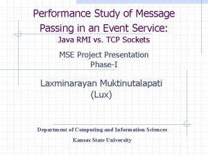 Performance Study of Message Passing in an Event