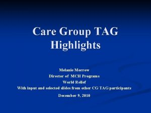 Care Group TAG Highlights Melanie Morrow Director of
