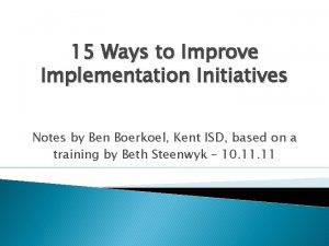 15 Ways to Improve Implementation Initiatives Notes by
