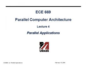 ECE 669 Parallel Computer Architecture Lecture 4 Parallel