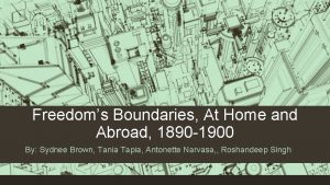 Freedoms Boundaries At Home and Abroad 1890 1900
