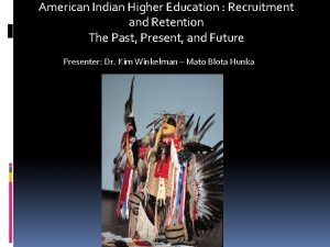 American Indian Higher Education Recruitment and Retention The