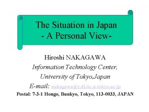 The Situation in Japan A Personal View Hiroshi