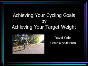 Achieving Your Cycling Goals by Achieving Your Target
