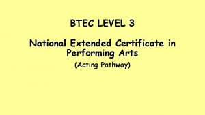 BTEC LEVEL 3 National Extended Certificate in Performing