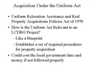 Acquisition Under the Uniform Act Uniform Relocation Assistance