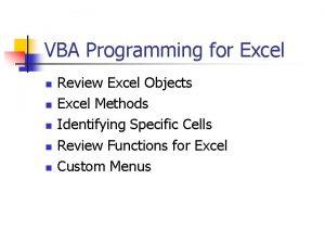 VBA Programming for Excel n n n Review