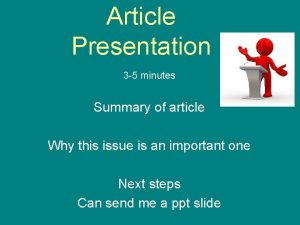 Article Presentation 3 5 minutes Summary of article