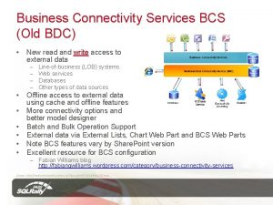 Business Connectivity Services BCS Old BDC New read