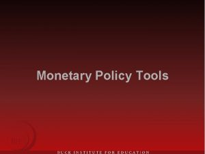 Monetary Policy Tools Monetary Policy Federal Reserve Act