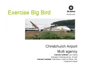 Exercise Big Bird Christchurch Airport Multi agency Exercise