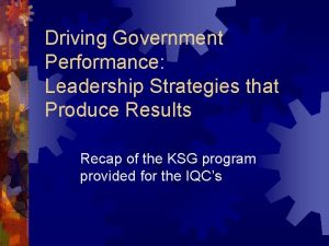 Driving Government Performance Leadership Strategies that Produce Results