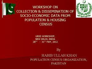 WORKSHOP ON COLLECTION DISSEMINATION OF SOCIOECONOMIC DATA FROM