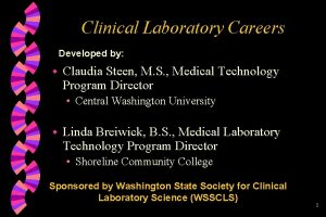 Clinical Laboratory Careers Developed by w Claudia Steen