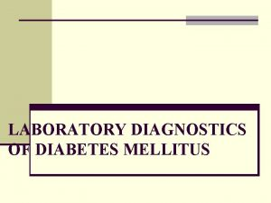 LABORATORY DIAGNOSTICS OF DIABETES MELLITUS Epidemiology n About