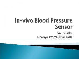 Invivo Blood Pressure Sensor Anup Pillai Dhanya Premkumar
