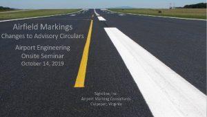 Airfield Markings Changes to Advisory Circulars Airport Engineering