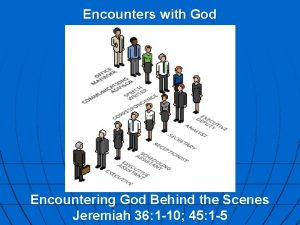 Encounters with God Encountering God Behind the Scenes