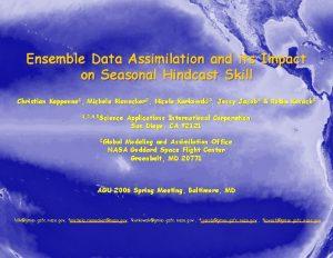 Ensemble Data Assimilation and its Impact on Seasonal