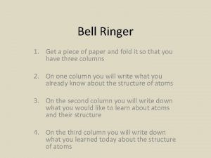 Bell Ringer 1 Get a piece of paper