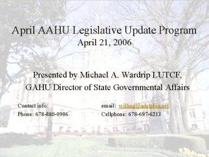 April AAHU Legislative Update Program April 21 2006