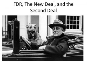 FDR The New Deal and the Second Deal