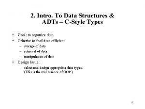 2 Intro To Data Structures ADTs CStyle Types