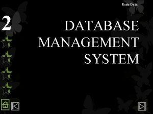 Basis Data 2 DATABASE MANAGEMENT SYSTEM Basis Data
