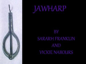 JAWHARP BY SARARH FRANKLIN AND VICKIE NABOURS SEVERAL