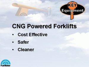 CNG Powered Forklifts Cost Effective Safer Cleaner CNG