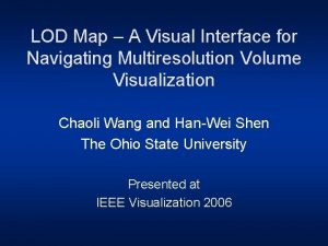 LOD Map A Visual Interface for Navigating Multiresolution